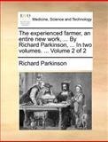 The Experienced Farmer, an Entire New Work, by Richard Parkinson, In, Richard Parkinson, 1140870947