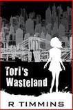 Tori's Wasteland, R. Timmins, 1492700940