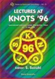 Lectures at Knots '96, Suzuki, S., 981023094X
