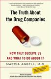 The Truth about the Drug Companies, Marcia Angell, 0375760946