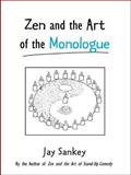 Zen and the Art of the Monologue 9780878300945