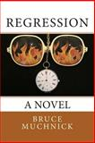 Regression, Bruce Muchnick, 1482580942