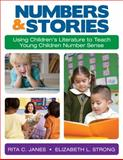 Numbers and Stories : Using Children's Literature to Teach Young Children Number Sense, Janes, Rita C. and Strong, Elizabeth L., 148333094X
