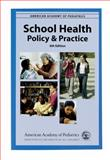 School Health : Policy and Practice, American Academy of Pediatrics Staff, 1581100949