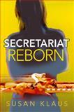 Secretariat Reborn, Susan Klaus, 1608090949