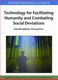 Technology for Facilitating Humanity and Combating Social Deviations : Interdisciplinary Perspectives, Miguel Vargas Martin, 1609600940