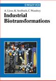 Industrial Biotransformations : A Collection of Processes, Liese, Andreas and Seelbach, Karsten, 3527300945