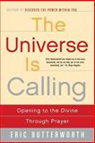 The Universe Is Calling, Eric Butterworth and E. Butterworth, 0062500945