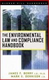 The Environmental Law and Compliance Handbook, Berry, James F. and Dennison, Mark S., 0071340947