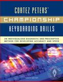 Championship Keyboarding Drills : An Individualized Diagnostic and Prescriptive Method for Developing Accuracy and Speed, Peters, Cortez, 0073010944