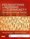 Foundations of Nursing in the Community : Community-Oriented Practice, Stanhope, Marcia and Lancaster, Jeanette, 0323100945