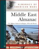 Middle East Almanac : U. S. Military Action in the Region: 1979 to the Present, Fredriksen, John C., 0816080941