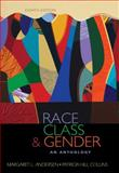 Race, Class, and Gender : An Anthology, Andersen, Margaret L. and Hill Collins, Patricia, 1111830940