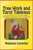 Tree Work and Tarot Tableaus, Madonna Compton, 1482640945