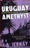 The Uruguay Amethyst (an Ainsley Walker Gemstone Travel Mystery), J. A. Jernay, 1482710943