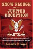 Snow Plough and the Jupiter Deception, Ken Joyce, 1551250942