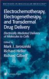 Electrochemotherapy, Electrogenetherapy, and Transdermal Drug Delivery : Electrically Mediated Delivery of Molecules to Cells, , 1617370940