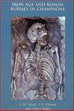 Iron Age and Roman Burials in Champagne, Stead, I M and Flouest, J-L, 1842170945