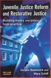 Juvenile Justice Reform and Restorative Justice : Building Theory and Policy from Practice, Bazemore, Gordon and Schiff, Mara, 1843920948