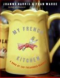 My French Kitchen, Joanne Harris and Fran Warde, 0060820942