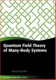 Quantum Field Theory of Many-Body Systems : From the Origin of Sound to an Origin of Light and Electrons, Wen, Xiao-Gang, 0198530943
