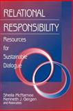 Relational Responsibility : Resources for Sustainable Dialogue, McNamee, Sheila and Gergen, Kenneth J., 0761910948