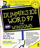Dummies 101 : Word 97 for Windows, Weverka, Peter and Dummies Technical Press Staff, 0764500945