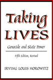 Taking Lives : Genocide and State Power, Horowitz, Irving Louis, 0765800942