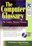 The Computer Glossary : The Complete Illustrated Dictionary, Freedman, Alan, 0814470947