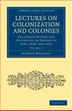 Lectures on Colonization and Colonies: Volume 2 : Delivered before the University of Oxford in 1839, 1840, And 1841, Merivale, Herman, 1108020941