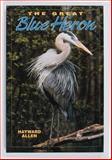 Great Blue Heron, Hayward Allen, 1559710942