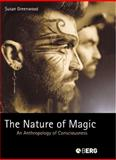 The Nature of Magic : An Anthropology of Consciousness, Greenwood, Susan, 1845200942