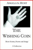 The Wishing Coin, Angela N. Hunt, 1847280943