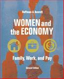 Women and the Economy : Family, Work, and Pay, Hoffman, Saul D. and Averett, Susan, 0321410947