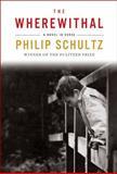 The Wherewithal, Philip Schultz, 0393240940