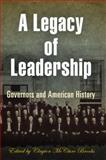 A Legacy of Leadership : Governors and American History, , 0812240944