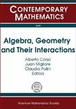 Algebra, Geometry and Their Interactions, , 0821840940