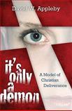 It's Only a Demon, David W. Appleby, 0884690946