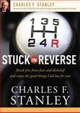 Stuck in Reverse, Charles F. Stanley, 1400200946