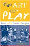 The Art of Play, Anna Beresin, 1439910944