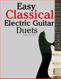 Easy Classical Electric Guitar Duets, Javier Marcó, 1466400943