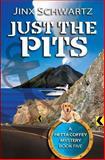 Just the Pits, Jinx Schwartz, 1490920943
