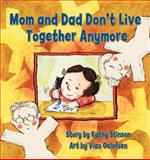 Mom and Dad Don't Live Together Anymore, Kathy Stinson, 1554510945