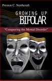 Growing up Bipolar, Preston C. Northcraft, 1936750945