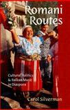 Romani Routes, Carol Silverman, 0195300947