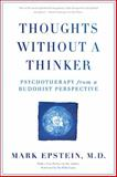 Thoughts Without a Thinker, Mark Epstein, 0465050948