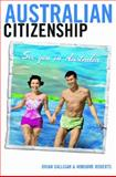 Australian Citizenship, Galligan, Brian and Roberts, Winsome, 0522850944