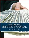 The Grant Resource Manual, Allison Cross, 1495410943