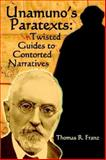 Unamuno's Paratexts : Twisted Guides to C, Thomas R. Franz, 1588710947