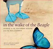 In the Wake of the Beagle : Science in the Southern Oceans from the Age of Darwin, , 1921410949
